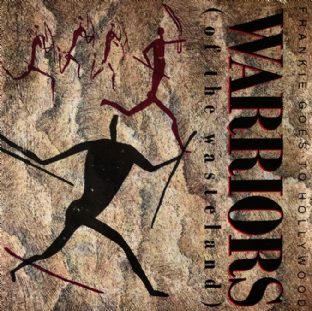 "Frankie Goes To Hollywood ‎- Warriors (Of The Wasteland) (7"") (VG+/VG+) (1)"